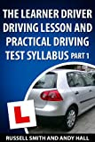 img - for The Learner Driver Driving Lesson and Practical Driving Test Syllabus Part 1 book / textbook / text book