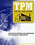 img - for TPM for the Lean Factory: Innovative Methods and Worksheets for Equipment Management (Time-Tested Equipment Management Titles!) Hardcover September 24, 1998 book / textbook / text book