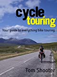 Cycle Touring - Your Guide to Everything Bike Touring