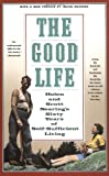 img - for The Good Life: Helen and Scott Nearing's Sixty Years of Self-Sufficient Living book / textbook / text book