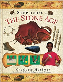 The Stone Age Step Into Amazon Co Uk Charlotte Hurdman