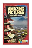 Amazing Pictures and Facts About Japan: The Most Amazing Fact Book for Kids About Japan