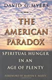 The American Paradox: Spiritual Hunger in an Age of Plenty (0300081111) by David G. Myers