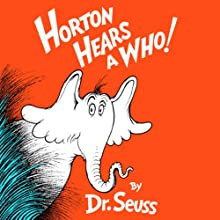 Horton Hears a Who (       UNABRIDGED) by Dr. Seuss Narrated by Dustin Hoffman