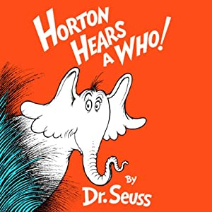 Horton Hears a Who | [ Dr. Seuss]
