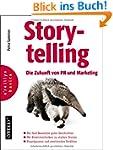 Storytelling: Die Zukunft von PR und...