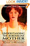 Understanding the Borderline Mother:...