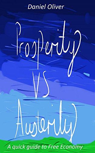 Prosperity vs. Austerity: A quick guide to Free Economy (Tax Free Income compare prices)