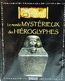 """echange, troc Atlas - Livre Edition ATLAS PASSION DE L'EGYPTE """" Le monde mystérieux des Hiéroglyphes """""""