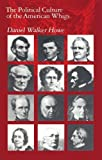 img - for The Political Culture of the American Whigs by Daniel Walker Howe (1984-02-15) book / textbook / text book