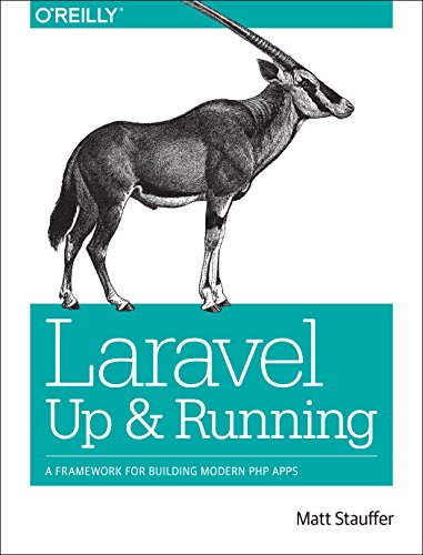 Laravel: Up and Running: A Framework for Building Modern PHP Apps (Building Application Frameworks compare prices)