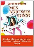 echange, troc Caroline Munoz - MES ADRESSES DECO A PARIS