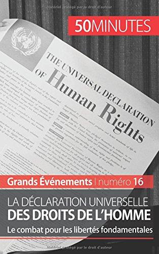 La Déclaration universelle des droits de l'homme: Le combat pour les libertés fondamentales