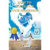 How To Stand For Your Marriage: Giving Hope To A Broken Generation ~ Ess-Jee Rautenbach