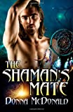 The Shaman's Mate (1480191450) by McDonald, Donna