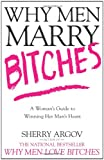 Why Men Marry Bitches: A Woman