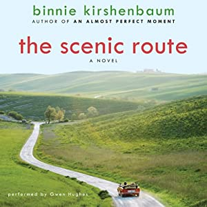 The Scenic Route: A Novel | [Binnie Kirshenbaum]