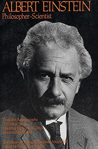 Albert Einstein, Philosopher-Scientist: The Library of Living Philosophers Volume VII (Library of Living Philosophers (Paperback))