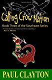 Calling Crow Nation: Book Three of the Southeast Series