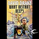 What Distant Deeps: RCN Series, Book 8 (       UNABRIDGED) by David Drake Narrated by Victor Bevine