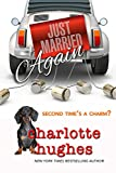 Book cover image for Just Married Again: A Romantic Comedy