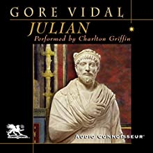 Julian (       UNABRIDGED) by Gore Vidal Narrated by Charlton Griffin