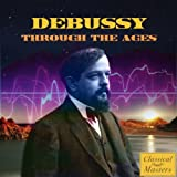 Debussy Through The Ages