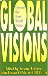 Global Visions: Beyond the New World Order.