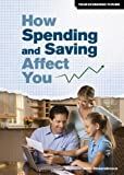 img - for How Spending and Saving Affect You (Your Economic Future (Rosen)) book / textbook / text book