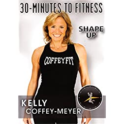 30 Minutes to Fitness: Shape Up with Kelly Coffey-Meyer