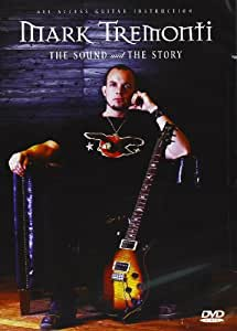 Mark Tremonti, The Sound and the Story [DVD]