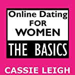 Online Dating for Women: The Basics | Cassie Leigh