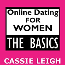 Online Dating for Women: The Basics Audiobook by Cassie Leigh Narrated by Erin Fossa