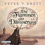 Die Flammen der Dämmerung | Peter V. Brett