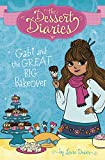 img - for Gabi and the Great Big Bakeover (The Dessert Diaries) book / textbook / text book