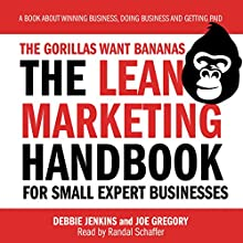 The Gorillas Want Bananas: The Lean Marketing Handbook for Small Expert Businesses Audiobook by Joe Gregory Narrated by Randal Schaffer
