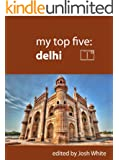 My Top Five: Delhi (English Edition)