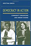 Democracy in Action: Community Organizing and Urban Change