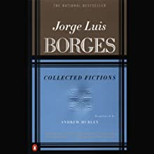 Collected Fictions (       ABRIDGED) by Jorge Luis Borges, Andrew Hurley (translator) Narrated by George Guidall