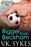Bigger Than Beckham (Philadelphia Patriots Book 3)