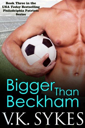 Bigger Than Beckham by V.K. Sykes
