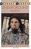 Underground Man (Odyssey Classic) (0152928464) by Meltzer, Milton