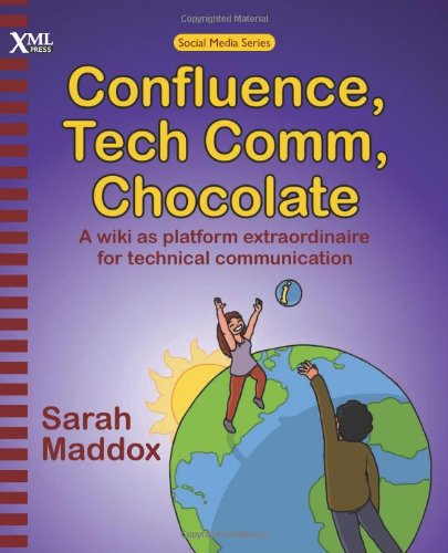 Confluence, Tech Comm, Chocolate: A wiki as platform extraordinaire for technical communication