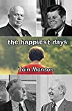 img - for The Happiest Days by Iain Manson (2011-11-03) book / textbook / text book