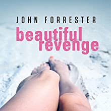 Beautiful Revenge (       UNABRIDGED) by John Forrester Narrated by Lizabee Grace