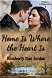 Home Is Where the Heart Is: A Christian Romance (Home to Collingsworth)