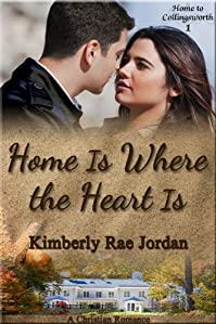 (FREE on 1/27) Home Is Where The Heart Is: A Christian Romance by Kimberly Rae Jordan - http://eBooksHabit.com