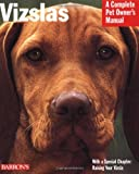 img - for Vizslas (Barron's Complete Pet Owner's Manuals) book / textbook / text book