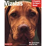 "Vizslas (Barron's Complete Pet Owner's Manuals)von ""Chris Pinney"""