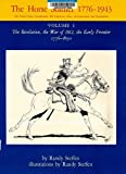 img - for Horse Soldier, 1776-1943: The Revolution, the War of 1812, the Early Frontier, 1776-1850 v. 1: The United States Cavalryman - His Uniforms, Arms, ... (United States Cavalryman Series, His) book / textbook / text book